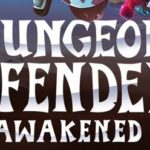 Dungeon Defenders Awakened Cracked PC [ RePack ]