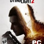 Dying Light 2 Cracked PC Game [ RePack ]