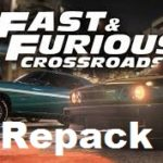 Fast & Furious Crossroads Cracked PC [ RePack ]