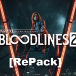 Vampire The Masquerade - Bloodlines 2 Cracked PC [RePack]