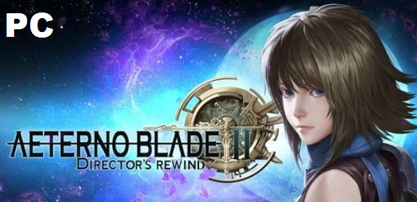 AeternoBlade II Director's Rewind download free