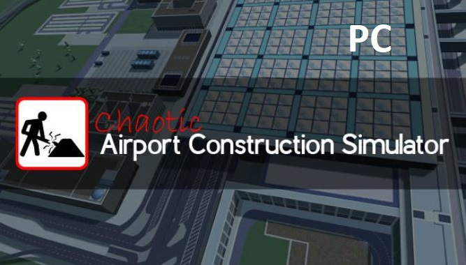 Chaotic-Airport-Construction-Simulator-Cracked