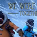 We Were Here Together Cracked PC [RePack]