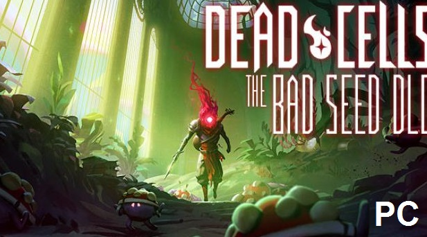 Dead Cells The Bad Seed cracked