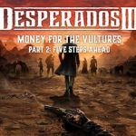 Desperados III: Money for the Vultures – Part 2: Five Steps Ahead Cracked PC [RePack]