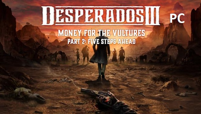 Desperados-III-Money-for-the-Vultures-Part-2-Five-Steps-Ahead-Free-cracked