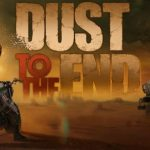 Dust to the End Cracked PC [RePack]