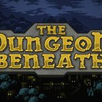 The Dungeon Beneath Cracked PC [RePack]