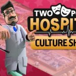 Two Point Hospital: Culture Shock Cracked PC [RePack]