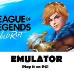 League of Legends: Wild Rift Emulator for free on PC