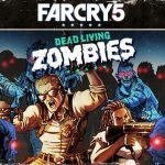 Far Cry 5 Dead Living Zombies Cracked [v1.011 + ALL DLC]