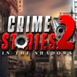 Crime Stories 2 In the Shadows Cracked PC [RePack]