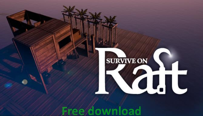 Survive on Raft cracked