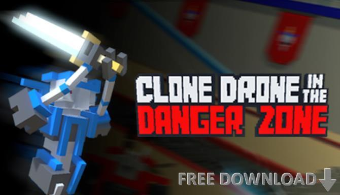 Clone Drone in the Danger Zone cracked