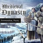 Medieval Dynasty Digital Supporter Edition v0.3.1.4 Cracked PC [RePack]
