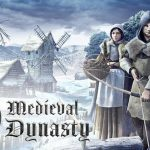 Medieval Dynasty v0.3.0.4 Cracked PC [RePack]