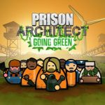 Prison Architect Going Green Cracked PC [RePack]