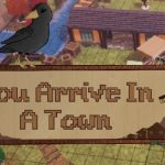 You Arrive in a Town Cracked PC [RePack]